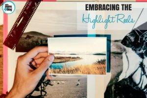 EMBRACING THE HIGHLIGHT REELS - Dallas Moms Blog