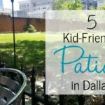 5 Favorite Kid-Friendly Patios in Dallas