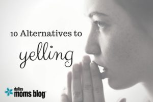 Ten Alternatives to Yelling