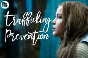 Trafficking Prevention - Dallas Moms Blog