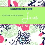 Dallas Moms Need To Know: A Guide to the Month of June
