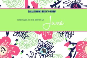 Dallas Moms In the Know- June 2017