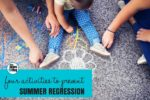 Prevent Summer Regression