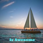 5 Reasons Why Living In Rockwall, TX Is Awesome