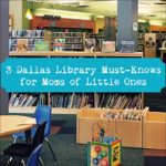 3 Dallas Library Must-Knows for Moms of Little Ones