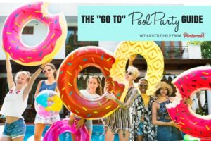 THE -GO TO- POOL PARTY GUIDE