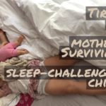 Tired as a mother:  Surviving a sleep-challenged child
