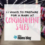 11 Ways to Prepare for Baby at Consignment Sales
