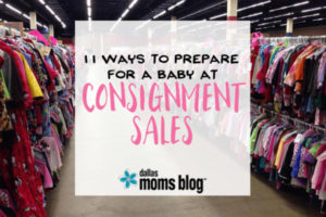 11 Ways to Prepare for Baby at Consignment Sales - Megan Harney for Dallas Moms Blog