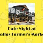 Date Night at Dallas Farmer's Market