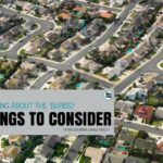 Thinking About the 'burbs? :: 5 Things You'll Want to Consider
