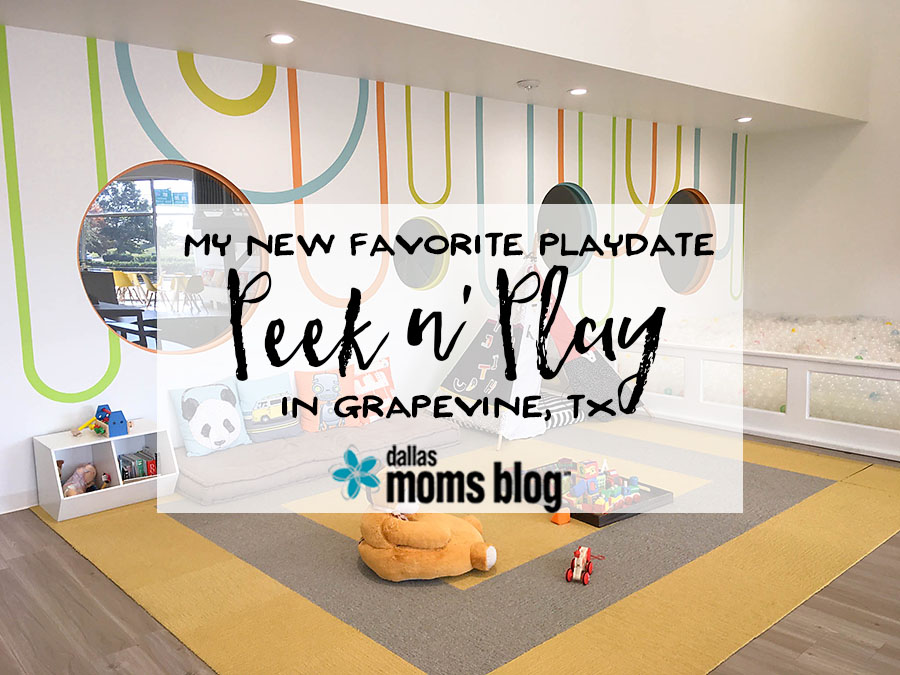 Peek n Play Grapevine - Megan Harney for Dallas Moms Blog