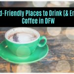 International Coffee Day :: 8 Kid-Friendly Places To Drink {& Enjoy!} Coffee in DFW
