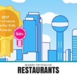 "BEST OF DALLAS ""Healthy Kids"" Awards :: Restaurants"