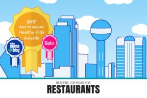 Best of Dallas- Restaurants 2017 - Dallas Moms Blog
