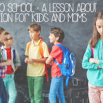 Back To School :: A Lesson About Rejection For Kids and Moms
