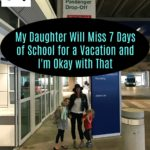 My Daughter Will Miss 7 Days of School for a Vacation and I'm Okay with That