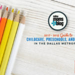 Guide to Schools & Preschools in the Dallas Metroplex (2017-2018)
