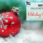 2017 Dallas Holiday Events : A Complete Guide to the Holidays for Families