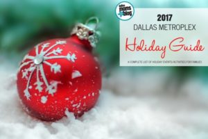 Dallas Metroplex Holiday Guide 2017 - Dallas Moms Blog