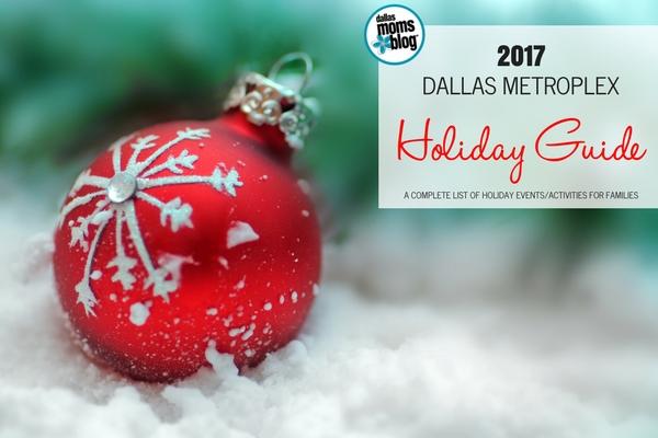 Dallas Metroplex Holiday Guide 2017 - Dallas Moms Blog