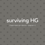 {Surviving} Hyperemesis Gravidarum in Pregnancy