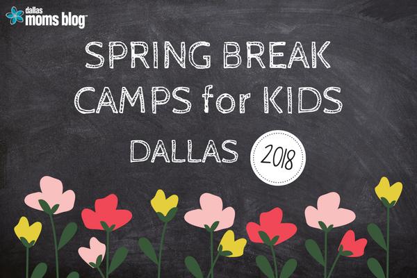 Dallas Spring Break Camps 2018
