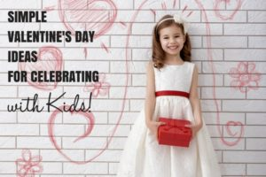 Valentine's Day Ideas with kids