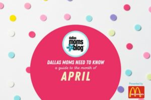 April Monthly Event Guide - Dallas Moms Blog {presented by McDonald's}