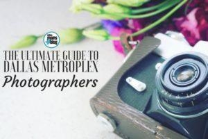 Guide to Dallas Photographers 2018 - Dallas Moms Blog