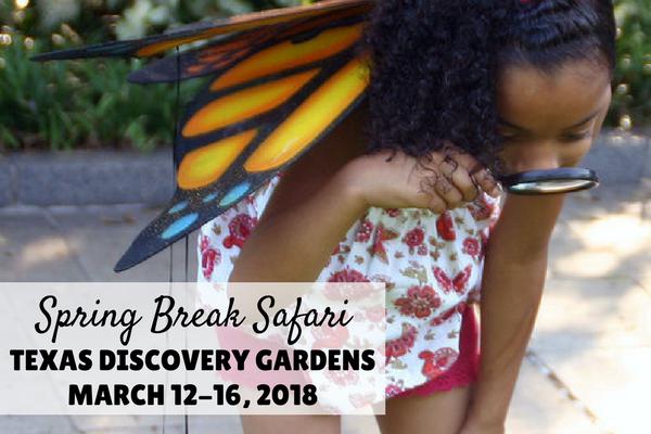 Texas Discovery Gardens Spring Break Safari 2018