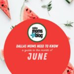 Dallas Moms Need to Know :: A Guide to the Month of June