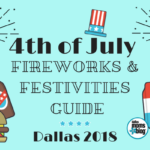 4th of July Fireworks & Festivities Guide for Dallas 2018