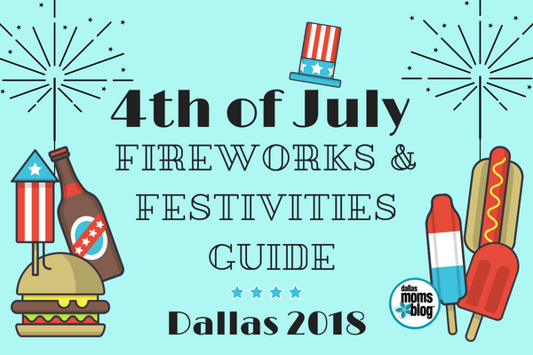 4th of July Fireworks & Festivities Guide for Dallas 2018 (2)