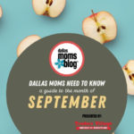Dallas Moms Need to Know :: A Guide to the Month of September