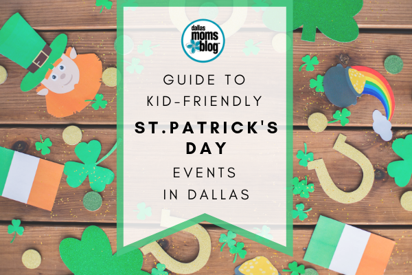 Kid-friendly St. patrick's day events in dallas
