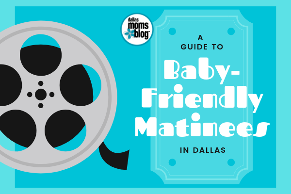 Baby-friendly matinees in dallas