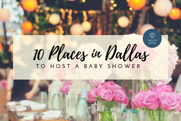 10 Places To Host A Baby Shower In Dallas